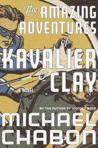 The Amazing Adventures Of Kavalier & Clay a Novel